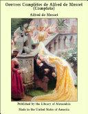 Oeuvres Compltes de Alfred de Musset (Complete)