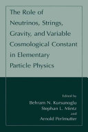 Pdf The Role of Neutrinos, Strings, Gravity, and Variable Cosmological Constant in Elementary Particle Physics Telecharger