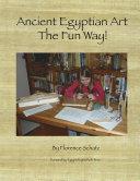 Ancient Egyptian Art - The Fun Way! [Pdf/ePub] eBook