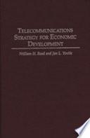 Telecommunications Strategy for Economic Development