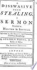 A disswasive from stealing. A sermon preached at Holton in Suffolk ... The second edition