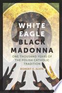 White Eagle  Black Madonna