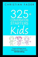 325  Conversation Starters for Kids