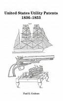 United States Utility Patents, 1836-1853