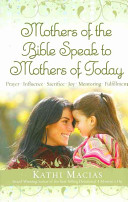 Mothers of the Bible Speak to Mothers of Today Book