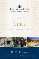 Luke  Teach the Text Commentary Series