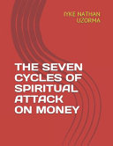 The Seven Cycles of Spiritual Attack on Money Book