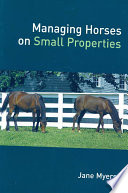 Managing Horses on Small Properties Book