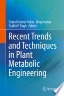 Recent Trends and Techniques in Plant Metabolic Engineering Book