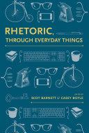 Rhetoric, Through Everyday Things