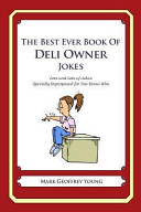 The Best Ever Book of Deli Owner Jokes