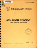 Metal Powder Technology  1966 Through July 1968