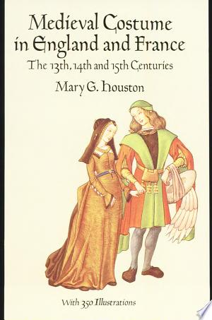 Download Medieval Costume in England and France Free Books - E-BOOK ONLINE