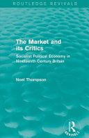 The Market And Its Critics Routledge Revivals