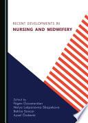 Recent Developments in Nursing and Midwifery