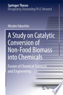 A Study On Catalytic Conversion Of Non Food Biomass Into Chemicals