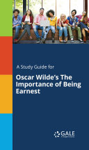 A Study Guide for Oscar Wilde's The Importance of Being Earnest [Pdf/ePub] eBook