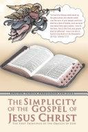 The Simplicity of the Gospel of Jesus Christ