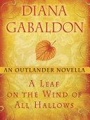 A Leaf on the Wind of All Hallows  An Outlander Novella Book
