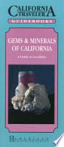 Gems & Minerals of California  : A Guide to Localities