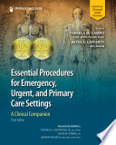 Essential Procedures for Emergency  Urgent  and Primary Care Settings  Third Edition