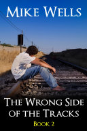 The Wrong Side of the Tracks - Book 2 (Book 1 Free!)