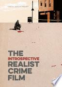 The Introspective Realist Crime Film