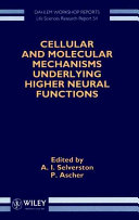 Cellular and Molecular Mechanisms Underlying Higher Neural Functions Book