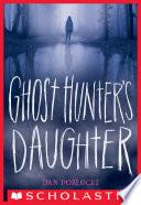 Ghost Hunter s Daughter