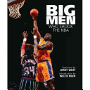 Big Men Who Shook the NBA
