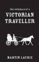 The Journals of a Victorian Traveller