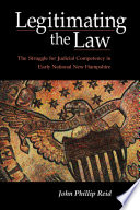Book cover for Legitimating the law : the struggle for judicial competency in early national New Hampshire