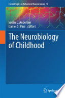 The Neurobiology of Childhood Book