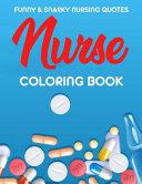 Funny   Snarky Nursing Quotes Nurse Coloring Book