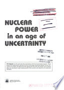Nuclear Power in an Age of Uncertainty