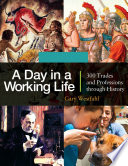 A Day in a Working Life  300 Trades and Professions through History  3 volumes