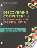 Discovering Computers & Microsoft Office 365 Office 2016