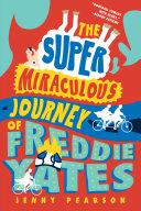 The Super Miraculous Journey of Freddie Yates Pdf/ePub eBook