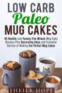 Low Carb Paleo Mug Cakes   40 Healthy and Yummy Five Minute