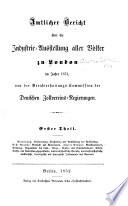 Amtlicher Bericht   ber Die Industrie Austellung Aller V  lker Zu London Im Jahre 1851