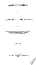 Alden S Cyclopedia Of Universal Literature Presenting Biographical And Critical Notices And Specimens From The Writings Of Eminent Authors Of All Ages And All Nations  Book PDF