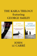 The Karla Trilogy Featuring George Smiley Book