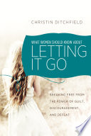 What Women Should Know About Letting It Go