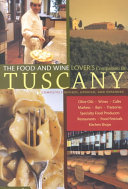 The Food and Wine Lover's Companion to Tuscany