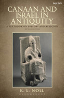 Canaan and Israel in Antiquity  A Textbook on History and Religion