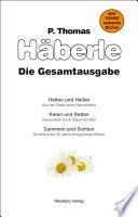 Helfen und Heilen / Raten und Retten / Sammeln und Sichten  : drei Bücher in einem