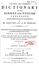 Pdf The New and Complete Dictionary of the German and English Languages ; Composed Chiefly After the German Dictionaries of Mr. Adelung and of Mr. Schwan. Every German Word Being Rendered Into... Elaborated by John Ebers