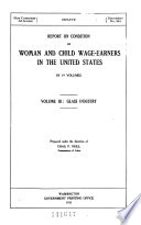 Report on Condition of Woman and Child wage Earners in the United States  Glass industry Book