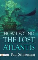 How I Found the Lost Atlantis Pdf/ePub eBook