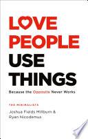 Love People  Use Things Book